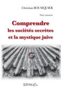 Comprendre les sociétés secrètes et la mystique juive