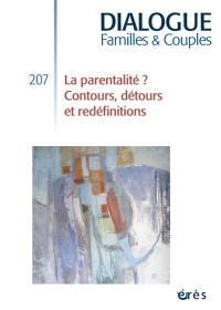 Dialogue. n° 207, La parentalité ?
