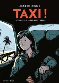Taxi ! : récits depuis la banquette arrière