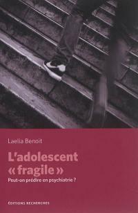 L'adolescent fragile