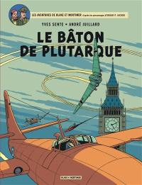 Les aventures de Blake et Mortimer. Volume 23, Le bâton de Plutarque