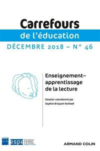 Carrefours de l'éducation. n° 46, Enseignement-apprentissage de la lecture