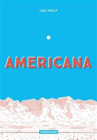 Americana (ou Comment j'ai renoncé à mon rêve américain)