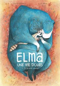 Elma, une vie d'ours. Volume 1, Le grand voyage