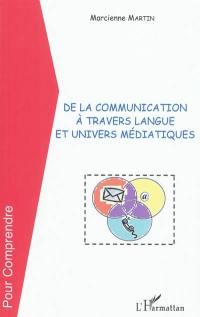 De la communication à travers langue et univers médiatiques
