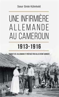 Une infirmière allemande au Cameroun, 1913-1916