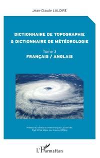 Dictionnaire de topographie & dictionnaire de météorologie. Volume 3,