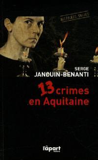 13 crimes en Aquitaine