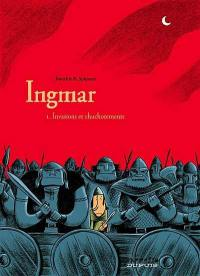 Ingmar. Volume 1, Invasions et chuchotements