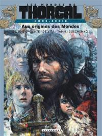 Les mondes de Thorgal, Aux origines des mondes