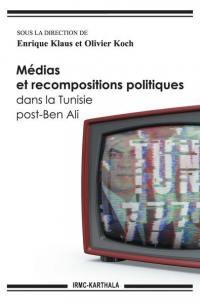 Médias et recompositions politiques dans la Tunisie post-Ben Ali