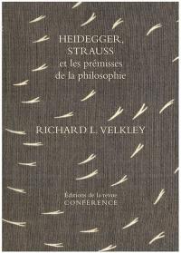 Heidegger, Strauss et les prémisses de la philosophie