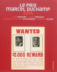 Le prix Marcel Duchamp 2014 : Théo Mercier, Julien Prévieux, Florian et Michaël Quistrebert, Evariste Richer