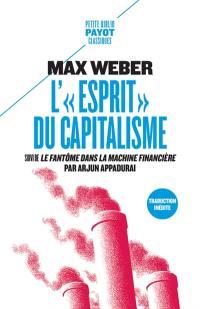L'esprit du capitalisme. Suivi de Le fantôme dans la machine financière