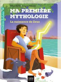 Ma première mythologie. Volume 11, La naissance de Zeus