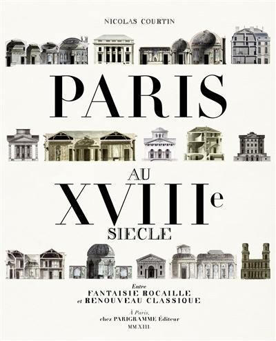Paris au XVIIIe siècle : entre fantaisie rocaille et renouveau classique