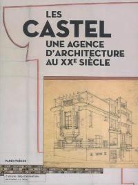Les Castel, une agence d'architecture au XXe siècle