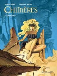 Chimères. Volume 1, Aphrodite