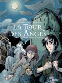La tour des anges. Volume 1,