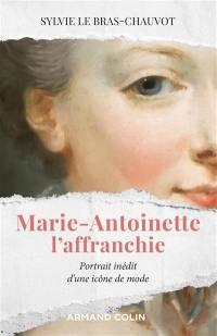 Marie-Antoinette l'affranchie