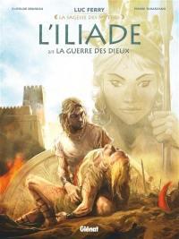 L'Iliade. Volume 2, La guerre des dieux