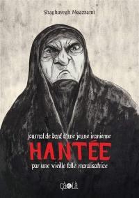 Journal de bord d'une jeune Iranienne hantée par une vieille folle moralisatrice