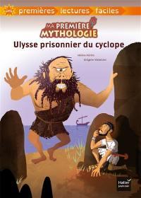 Ma première mythologie. Volume 7, Ulysse prisonnier du Cyclope