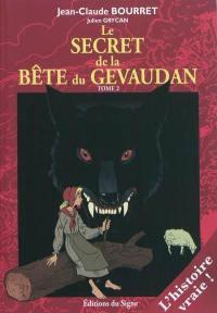 Le secret de la bête du Gévaudan. Volume 2,