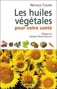 Les huiles végétales pour votre santé