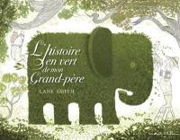 L'histoire en vert de mon grand-père