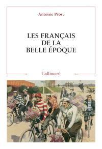 Les Français de la Belle Epoque