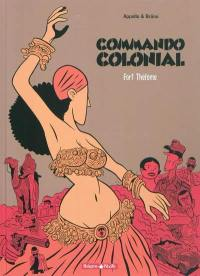Commando colonial. Vol. 3. Fort Thélème