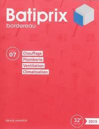 Batiprix 2015. Volume 7, Chauffage, plomberie, ventilation, climatisation