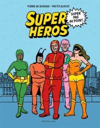 Super héros super pas au point