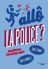 Allô la police ?