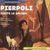 Pierpoli visite le dolmen