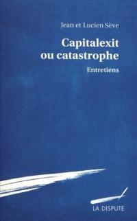 Capitalexit ou catastrophe