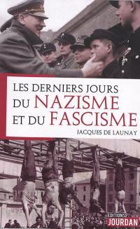 Les derniers jours du nazisme et du fascisme