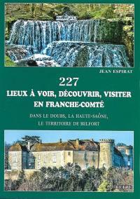 227 lieux à voir, découvrir, visiter en Franche-Comté