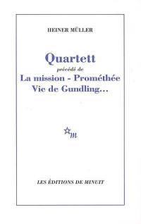 Quartett; Précédé de La mission; Précédé de Prométhée