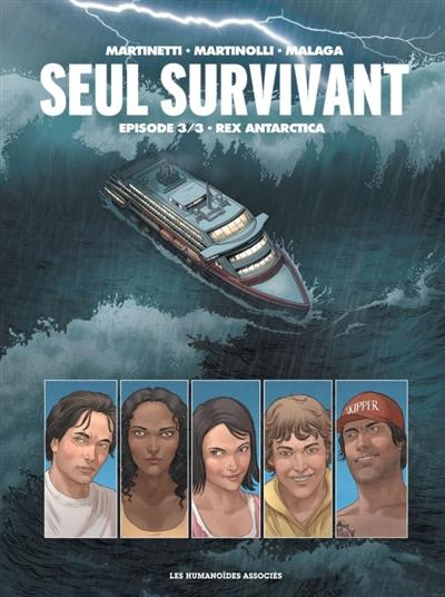 Seul survivant. Volume 3, Rex Antarctica