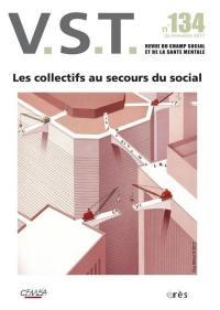 VST. n° 134, Les collectifs au secours du social