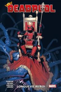 Deadpool. Volume 1, Longue vie au roi