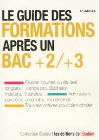 Le guide des formations après un bac + 2, + 3