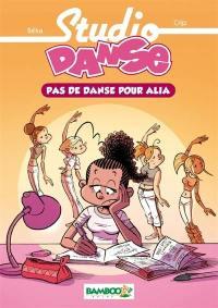 Studio danse. Volume 2, Pas de danse pour Alia