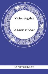 A-Dreuz an Arvor; Suivi de Dans un monde sonore