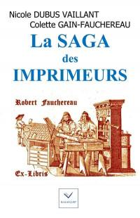 La saga des imprimeurs. Volume 1,