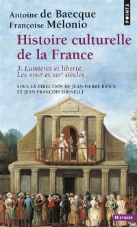 Histoire culturelle de la France. Volume 3, Lumières et liberté