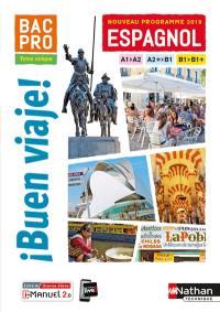 Buen Viaje ! Bac pro : espagnol, A1-A2, A2+-B1, B1-B1+ : nouveau programme 2019
