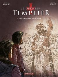 Le dernier templier. Vol. 6. Le chevalier manchot